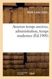 Valla - Aramon temps anciens, administration, temps modernes.