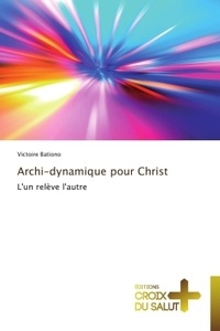Archi-dynamique pour Christ - Lun relève lautre.pdf