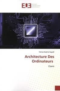 Fatma Elzahra Sayadi - Architecture des ordinateurs - Cours.