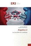 Laurentiu Bala et Ghislaine Lozachmeur-R - Argotica 2 - Les gros mots de la politique.