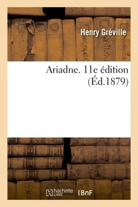 Henry Gréville - Ariadne. 11e édition.