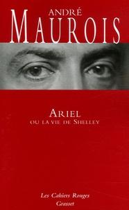 André Maurois - Ariel ou la vie de Shelley.