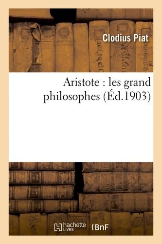 Aristote : les grand philosophes
