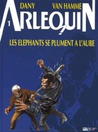 Dany et Jean Van Hamme - Arlequin Tome 1 : Les éléphants se plument à l'aube.