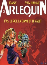 Jean Van Hamme et  Dany - Arlequin Tome 2 : L'as, le roi, la dame et le valet.