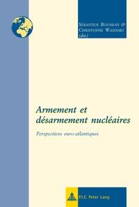 Sébastien Boussois - Armement et désarmement nucléaires.