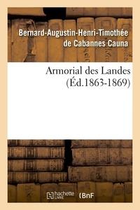 Bernard-Augustin-Henri-Timothé Cauna - Armorial des Landes (Éd.1863-1869).