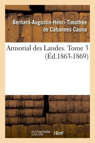 Armorial des Landes. Tome 3 (Éd.1863-1869)