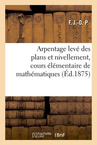Hachette BNF - Arpentage levé des plans et nivellement, cours élémentaire de mathématiques.