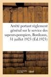 Bordeaux - Arrêté du maire de Bordeaux portant règlement général sur le service des sapeurs-pompiers.