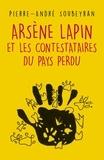 Pierre-André Soubeyran - Arsène Lapin et les contestataires du Pays Perdu.