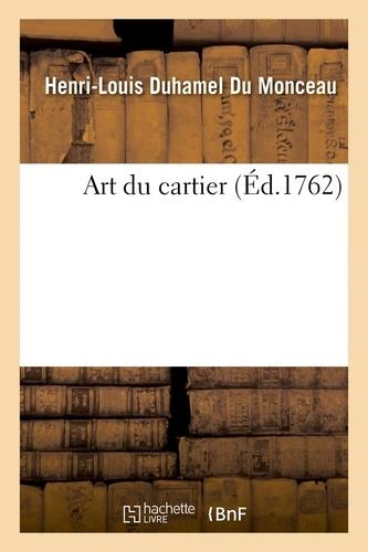 Henri-Louis Duhamel du Monceau - Art du cartier.