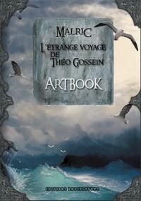 Malric - Artbook de l'étrange voyage de Théo Gossein.