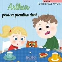 Patricia Hass Nivoix - Arthur perd sa première dent.
