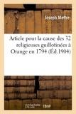 Joseph Meffre - Article pour la cause des 32 religieuses guillotinées à Orange en 1794.