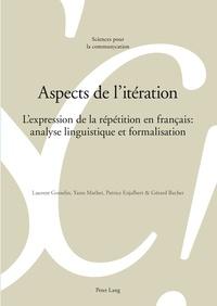 Laurent Gosselin - Aspects de l'itération - L'expression de la répétition en français.