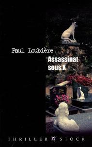 Paul Loubière - Assassinat sous X.