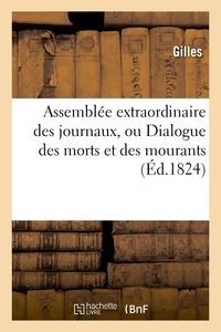 Gilles - Assemblée extraordinaire des journaux, ou Dialogue des morts et des mourants.
