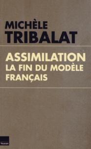 Michèle Tribalat - Assimilation - La fin du modèle français.