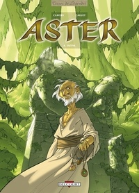 Guillaume Clavery et Paul Cauuet - Aster Tome 4 : Tattva.