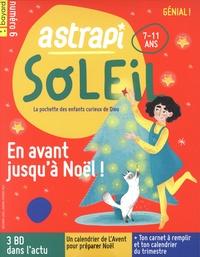 Delphine Saulière - Astrapi Soleil N° 6, décembre 2020- : En avant jusqu'à Noël !.