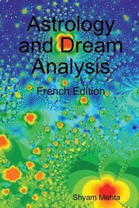 Shyam Mehta - Astrology and Dream Analysis: French Edition.