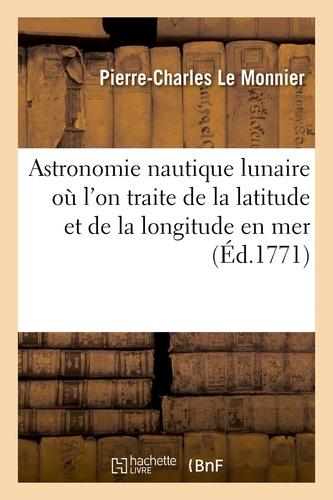 Hachette BNF - Astronomie nautique lunaire où l'on traite de la latitude et de la longitude en mer de la période.