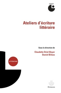 Claudette Oriol-Boyer et Daniel Bilous - Ateliers d'écriture littéraire.