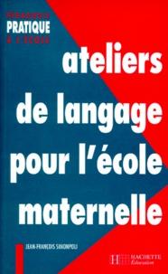 Jean-François Simonpoli - Ateliers de langage pour l'école maternelle.