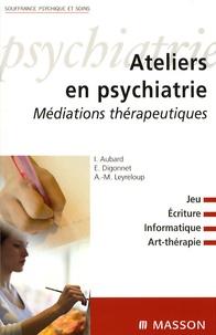 Isabelle Aubard et Emmanuel Digonnet - Ateliers en psychiatrie - Médiations thérapeutiques.