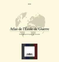 Inès Rubat du Mérac - Atlas de l'Ecole de guerre - Une géopolitique du monde.