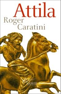 Roger Caratini - Attila.