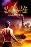 Angel Martinez - Attraction gravitationnelle.
