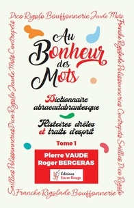 Pierre Vaude et Roger Bergeras - Au bonheur des mots - Tome 1.