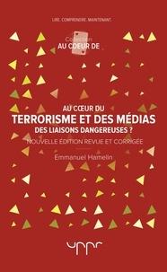 Emmanuel Hamelin - Au coeur du terrorisme et des médias.