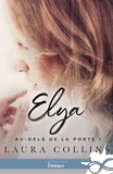 Laura Collins - Au-delà de la porte Tome 1 : Elya.