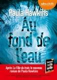 Paula Hawkins - Au fond de l'eau. 1 CD audio MP3