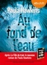 Paula Hawkins - Au fond de l'eau. 1 CD audio MP3