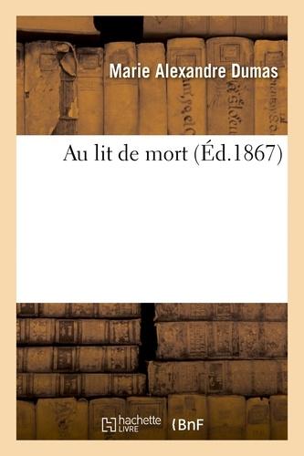 Marie Alexandre Dumas - Au lit de mort.