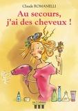 Claude Romanelli - Au secours, j'ai des cheveux !.