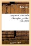 Emile Littré - Auguste Comte et la philosophie positive (Éd.1863).