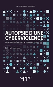 Michel Nachez - Autopsie d'une cyberviolence.