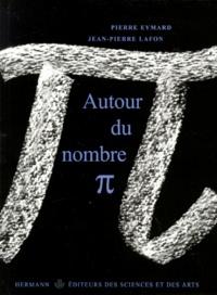 Pierre Eymard et Jean-Pierre Lafon - Autour du nombre [pi.