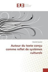 Edoardo Esposito - Autour du texte conçu comme reflet de systèmes culturels.