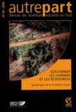 Jean-Pierre Chauveau et Jean-Pierre Jacob - Autrepart N° 30/2004 : Gouverner les hommes et les ressources - Dynamiques de la frontière interne.