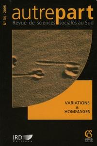 Bruce Albert et Taoufik Souami - Autrepart N° 34, 2005 : Variations et Hommages.