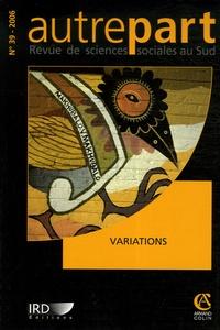 Fabienne Samson et Xavier Arnauld de Sartre - Autrepart N° 39, 2006 : Variations.
