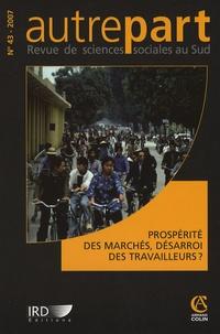 Laurent Bazin et Arlette Gautier - Autrepart N° 43, 03/2007 : Prospérité des machés, désarroi des travailleurs ?.