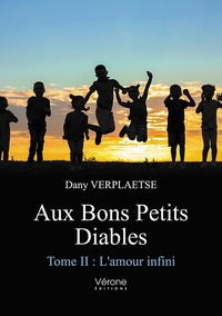 Dany Verplaetse - Aux Bons Petits Diables - Tome II : L'amour infini.
