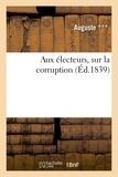 Auguste - Aux électeurs, sur la corruption.
